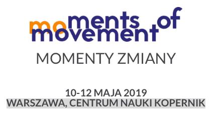 """KONFERENCJA """"MOMENTY ZMIANY"""". Warszawa"""