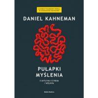 PUŁAPKI MYSLENIA. Daniel Kahneman