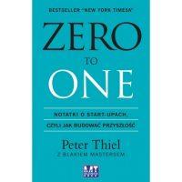 ZERO TO ONE. Peter Thiel