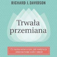 rwała przemiana Daniel Goleman, Richard J. Davidson