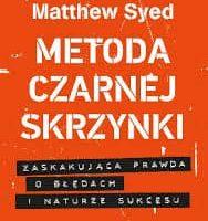 METODA CZARNEJ SKRZYNKI Matthew Syed