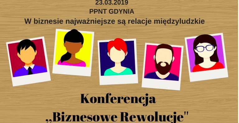 Konferencja ,,Biznesowe Rewolucje''. Gdynia