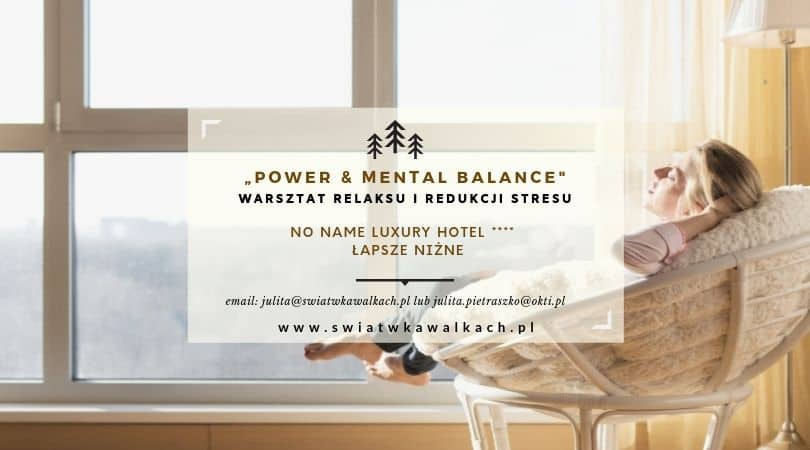 "Warsztat relaksu i redukcji stresu ""Power & Mental Balance"". No Name Luxury Hotel & Spa"