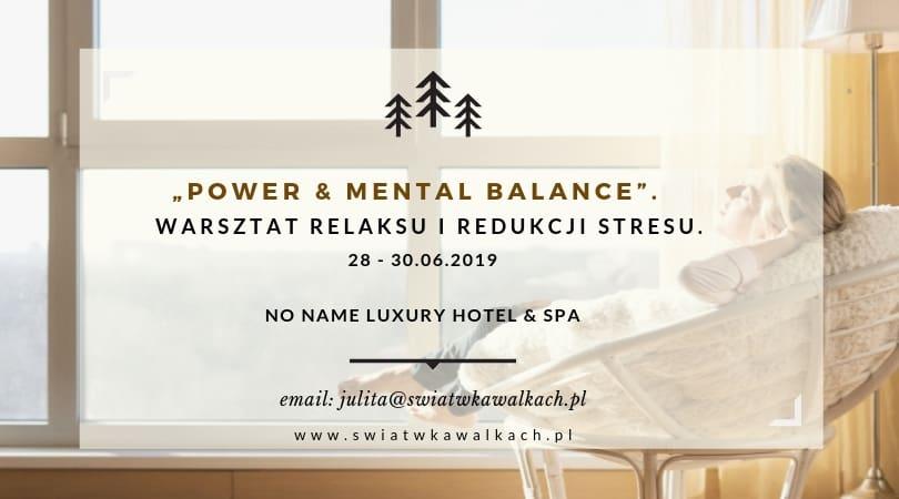 """Power & Mental Balance Meetup"". Letni warsztat relaksu i redukcji stresu. Hotel Talaria"