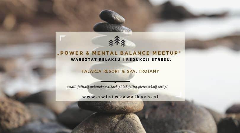 """Warsztat relaksu i redukcja stresu dla kobiet """"Power & Mental Balance"""". Wrześniowa regeneracja. Hotel Talaria. TROJANÓW"""