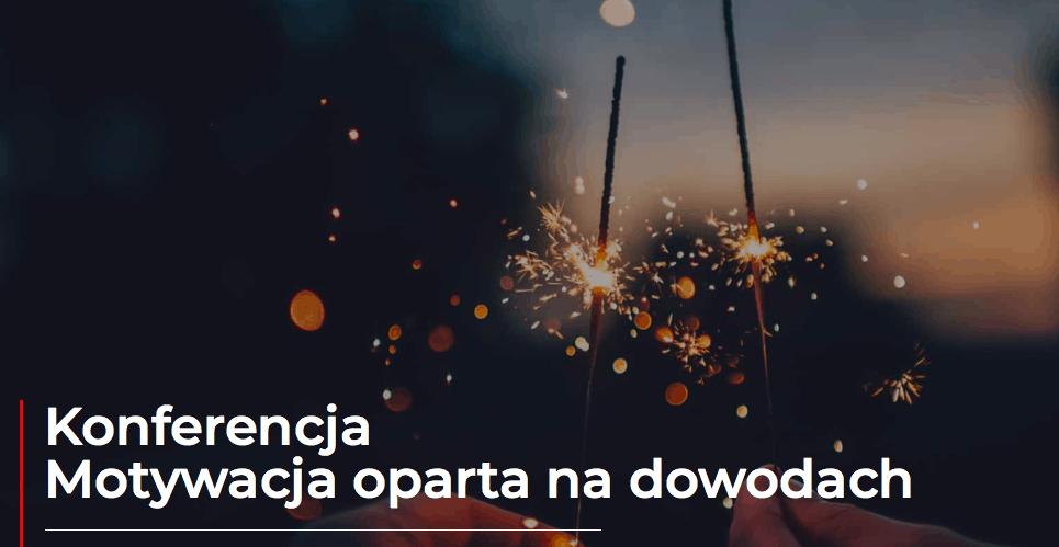"""KONFERENCJA """"Motywacja oparta na dowodach"""". Warszawa"""