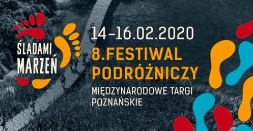 8.Festiwal Podróżniczy Śladami Marzeń. Poznań