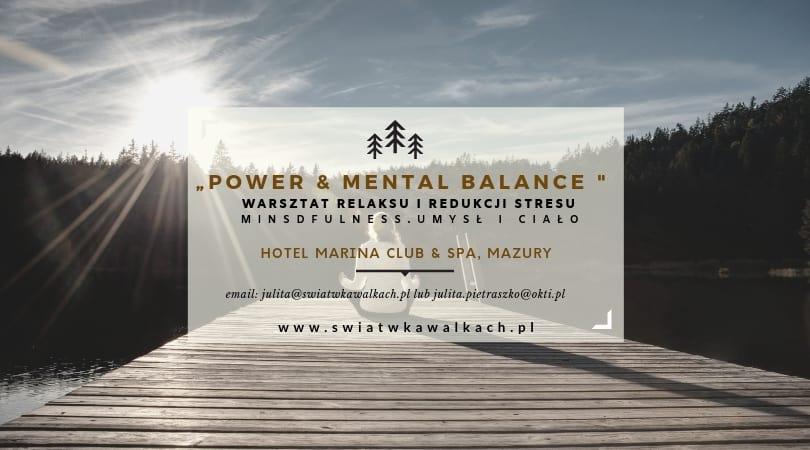 """WARSZTAT RELAKSU I REDUKCJI STRESU """"Power & Mental Balance"""". Mindfulness. Umysł i ciało. HOTEL MARINA CLUB. MAZURY"""