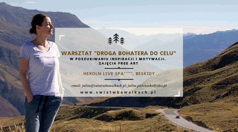 """WARSZTAT """"DROGA BOHATERA DO CELU"""". W poszukiwaniu inspiracj, motywacji oraz zajęcia Free Art. HERON LIVE SPA. BESKIDY"""